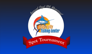 Ocean City Fishing Center Spot Tournament promo